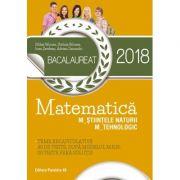 BACALAUREAT 2018. MATEMATICĂ M_ȘTIINȚELE_NATURII, M_TEHNOLOGIC. 40 DE TESTE DUPĂ MODELUL M.E.N. (10 TESTE FĂRĂ SOLUȚII)