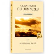 Conversații cu Dumnezeu (ediția a II-a)