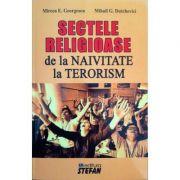 Sectele religioase - De la naivitate la terorism