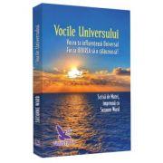 Vocile Universului. Vocea ta influențează Universul. Fie ca IUBIREA să o călăuzească! (ediție revizuită)