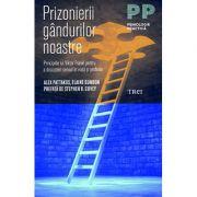 Prizonierii gândurilor noastre - principiile lui Viktor Frankl pentru a descoperi sensul în viaţă şi profesie