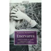 Enervarea - Ecaterina Burmistrova