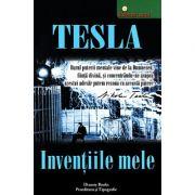 Invenţiile mele - povestea autobiografică a lui Nikola Tesla
