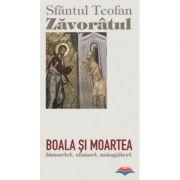 Boala si moartea -  Teofan Zavoratul, sf.