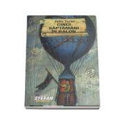 Cinci saptamani in balon - Jules Verne (Cartile de aur ale copilariei)
