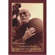 Daruind vei dobandi - Opera integrala 2 - Nicolae Steinhardt