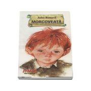Morcoveata - Jules Renard (Cartile de aur ale copilariei)