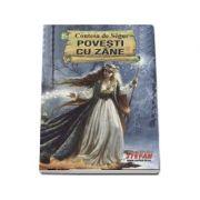 Povesti cu zane - Contesa de Segur (Cartile de aur ale copilariei)
