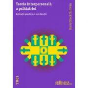 Teoria interpersonală a psihiatriei. Aplicații practice și noi direcții