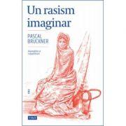 Un rasism imaginar. Islamofobie și culpabilitate