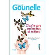 Ziua în care am învățat să trăiesc Laurent Gounelle