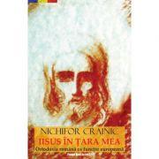 Iisus în ţara mea -  Crainic, Nichifor