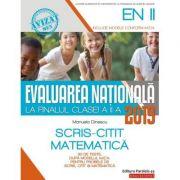 Evaluarea Națională 2019 la finalul clasei a II-a. Scris-Citit. Matematică