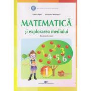 Matematica si explorarea mediului Manual pentru clasa I - Tudora Pitila, Cleopatra Mihailescu
