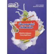 Clasa pregătitoare. MUZICĂ ȘI MIȘCARE. Carnavalul cântecelor (cu CD)