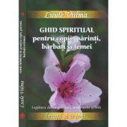 Ghid spiritual pentru copii, parinti, barbati si femei - invata sa te ierti - vol 9 - Luule Viilma
