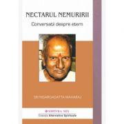 Nectarul nemuririi. Conversații despre Etern