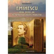 Eminescu, Zeul tutelar al spiritualității noastre