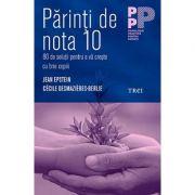 Părinți de nota 10. 80 de soluții pentru a vă crește cu brio copiii