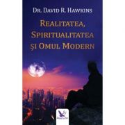 REALITATEA, SPIRITUALITATEA ȘI OMUL MODERN