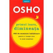 Primul lucru, dimineaţa - OSHO