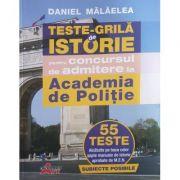 Teste Grila de Istorie pentru Concursul de Admitere la Academia de Politie