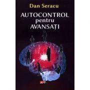 Autocontrol pentru avansaţi - Dan Seracu
