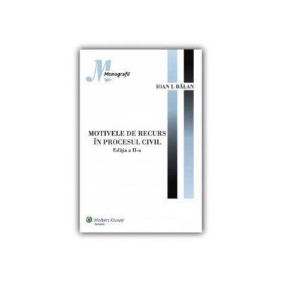 Motivele de recurs in procesul civil : Editia a II - a