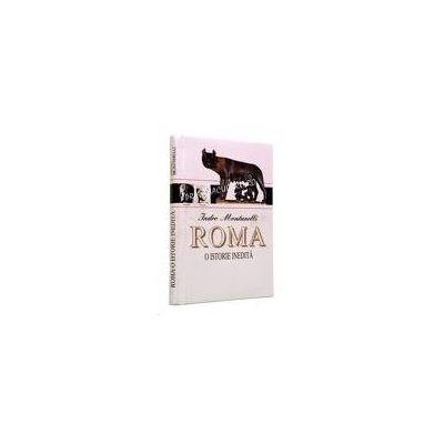 Roma o istorie inedita
