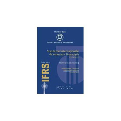 IFRS, editia a VI-a. Standarde Internationale de Raportare Financiara. Ghid practic