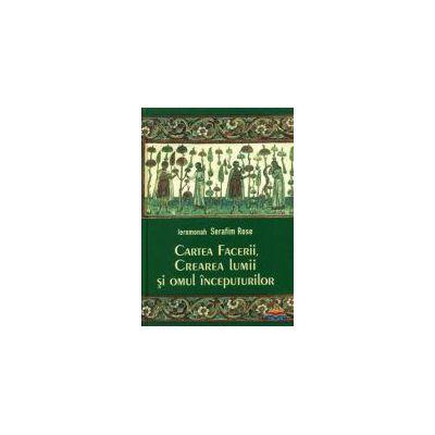 Cartea Facerii, crearea lumii si omul inceputurilor