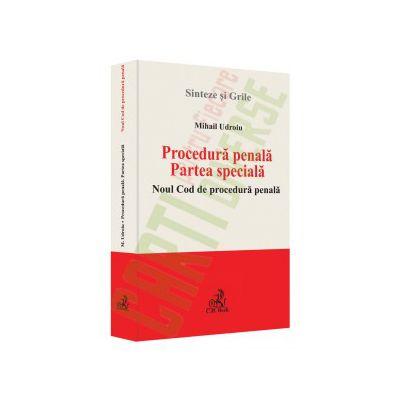 Procedura penala. Partea speciala. Noul Cod de procedura penala