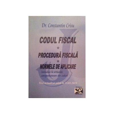 Codul Fiscal, Procedura Fiscala, Normele de aplicare - Text Actualizat 23. 02. 2015