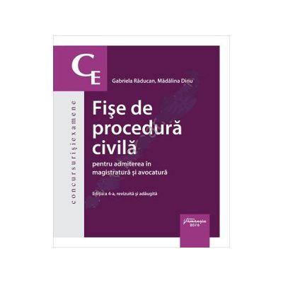 Fise de procedura civila pentru admiterea in magistratura si avocatura. Editia a 4-a