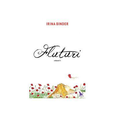 Fluturi Volumul 3 - Irina Binder