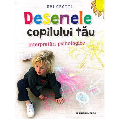 Desenele copilului tau - Interpretari psihologice