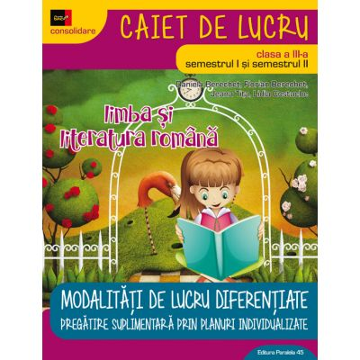 LIMBA SI LITERATURA ROMANA - CONSOLIDARE. MODALITATI DE LUCRU DIFERENTIATE. CLASA A III-A