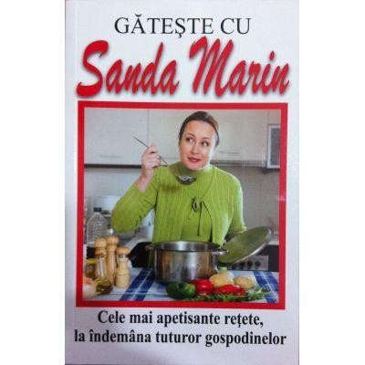 Gateste cu Sanda Marin. Cele mai apetisante retete, la indemana tuturor gospodinelor