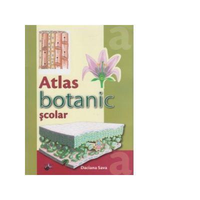 Atlas Botanic Scolar - Daciana Sava