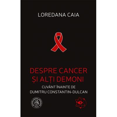 Despre cancer si alti demoni  Loredana Caia