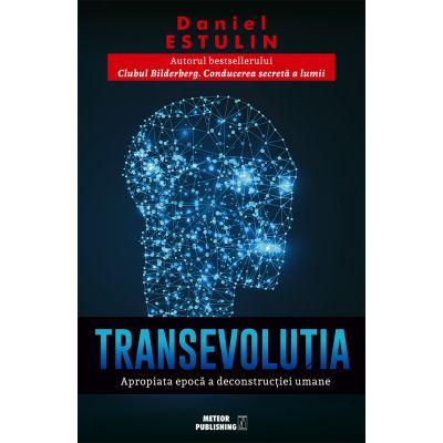 TransEvoluţia. Apropiata eră a deconstrucţiei umane