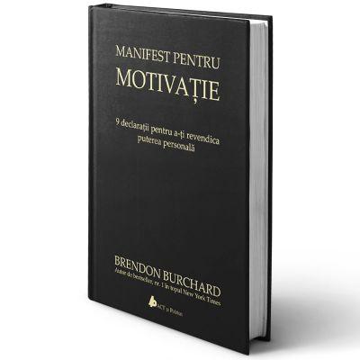 Manifest pentru motivație. 9 declarații pentru a-ți revendica puterea personală-c