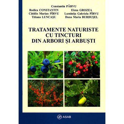 Tratamente naturiste cu tincturi din arbori şi arbuşti