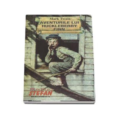 Aventurile lui Huckleberry Fin - Mark Twain (Cartile de aur ale copilariei)
