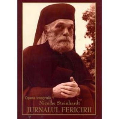 Jurnalul fericirii - Opera Integrala - vol 1 - Nicolae Steinhardt