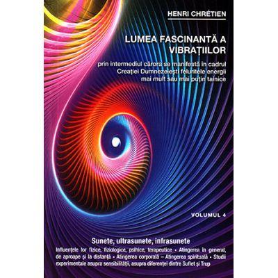 Lumea fascinantă a vibraţiilor - vol. 4