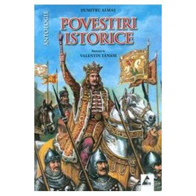 Povestiri istorice - Antologie, partea a I-a - Dumitru Almas