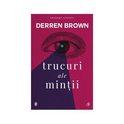 Trucuri ale minții Ediția a IV-a Autor: Derren Brown