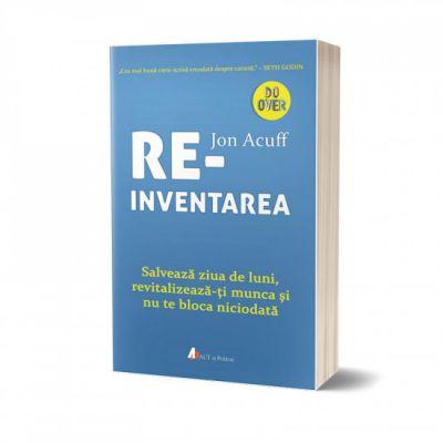 Reinventarea - Jon Acuff