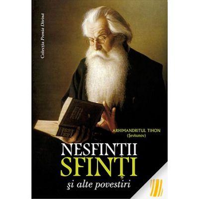 Nesfinții sfinți și alte povestiri - editie brosata